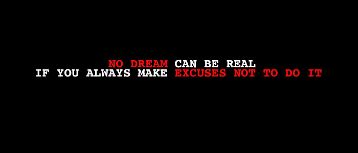 Stop Making Excuses, Just Do It!